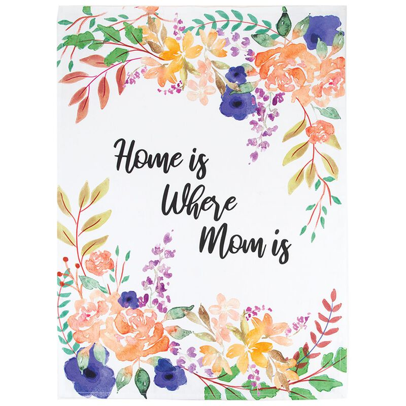 Home is Where Mom is Floral Tea Towel -  assorted